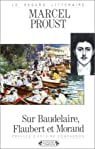 Sur Baudelaire, Flaubert et Morand