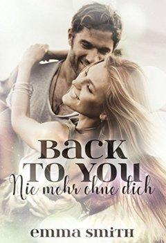 Buchdeckel von Back to you: Nie mehr ohne dich (Love happened 5)