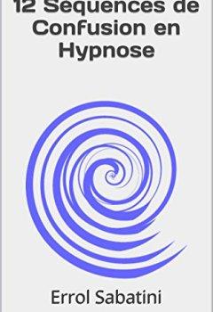 Livres Couvertures de 12 Séquences de Confusion en Hypnose