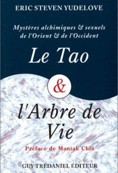 Livres Couvertures de LE TAO & L'ARBRE DE VIE. Mystères alchimiques et sexuels d'Orient et d'Occident
