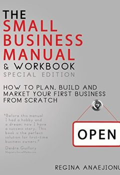 Livres Couvertures de The Small Business Manual & Workbook Special Edition: How to Plan, Build and Market Your Start-up from Scratch by Regina Anaejionu (1-May-2013) Paperback