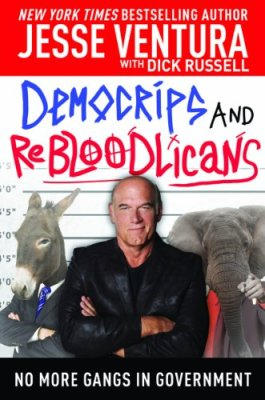 DemoCRIPS and ReBLOODlicans: No More Gangs in Government by Jesse Ventura