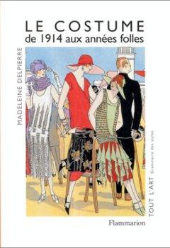 Livres Couvertures de Le costume : de 1914 aux années folles