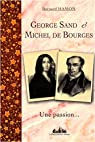 George Sand & Michel de Bourges : Une passion... 1835-1837