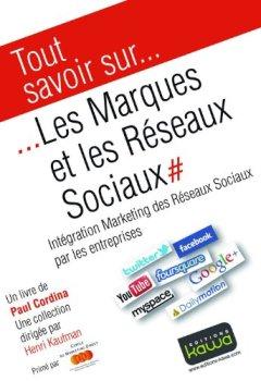 Livres Couvertures de Tout savoir sur... Les Marques et les Réseaux Sociaux: Intégration Marketing des Réseaux Sociaux par les entreprises