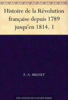 Livres Couvertures de Histoire de la Révolution française depuis 1789 jusqu'en 1814. 1
