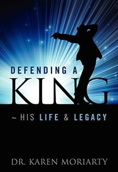 Buchdeckel von Defending a King His Life & Legacy Revised edition by Moriarty, Karen, Moriarty, Dr Karen (2012) Taschenbuch