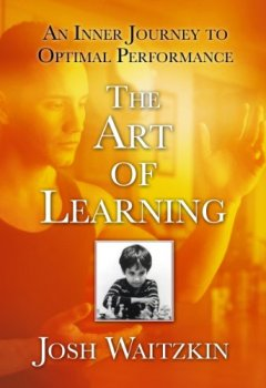 Livres Couvertures de The Art of Learning: An Inner Journey to Optimal Performance