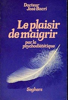 Livres Couvertures de Le plaisir de maigrir par la psychodiététique