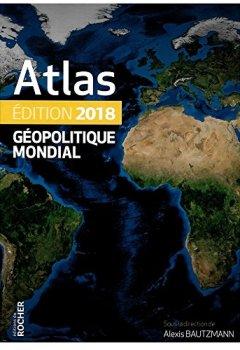 Atlas géopolitique mondial 2018 de Indie Author