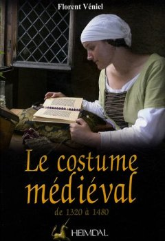 Livres Couvertures de Le costume médiéval de 1320 à 1480 : La coquetterie par la mode vestimentaire XVIe et XVe