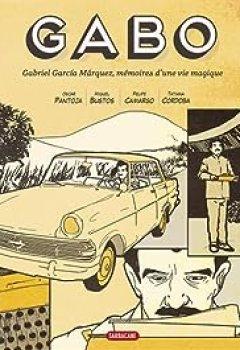 Livres Couvertures de Gabo : Gabriel Garcia Marquez, mémoires d'une vie magique