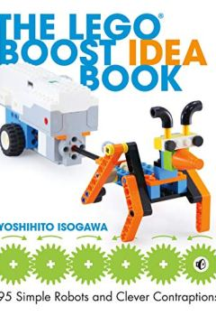 Livres Couvertures de The LEGO BOOST Idea Book: 95 Simple Robots and Hints for Making More!