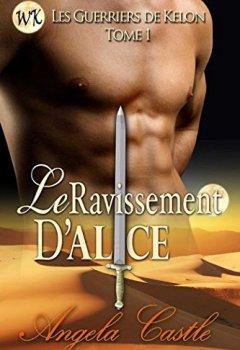 Livres Couvertures de Le Ravissement D'Alice (Les Guirriers De Kelon t. 1)