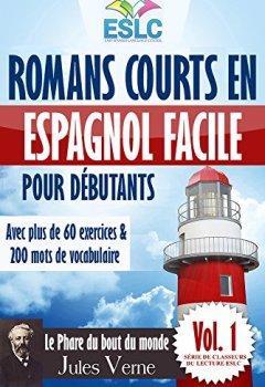 Livres Couvertures de Romans courts en espagnol facile pour débutants avec plus de 60 exercices & 200 mots de vocabulaire: