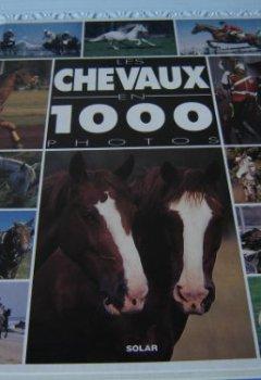 Livres Couvertures de Les chevaux en 1000 photos