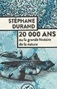20 000 ans : Ou la grande histoire de la nature