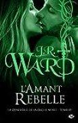 La Confrérie de la dague noire, T15 : L'Amant Rebelle
