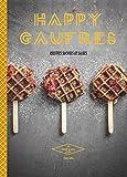 Happy Gaufres: Recettes Sucrées Et Salées
