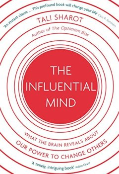 Livres Couvertures de The Influential Mind: What the Brain Reveals About Our Power to Change Others (English Edition)