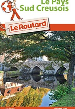 Livres Couvertures de Guide du Routard Le Pays Sud Creusois