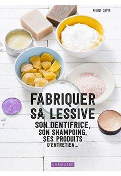 Livres Couvertures de Fabriquer sa lessive, ses produits d'entretien, son dentifrice.