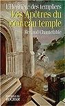 L'héritière des templiers, tome 3 : Les apôtres du nouveau temple