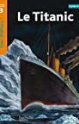 Le Titanic Niveau 3 - Tous lecteurs ! - Ed.2010