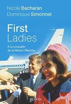 Livres Couvertures de First Ladies. A la conquête de la Maison Blanche