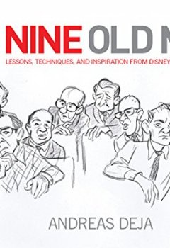 Livres Couvertures de The Nine Old Men: Lessons, Techniques, and Inspiration from Disney's Great Animators