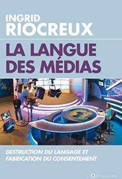Livres Couvertures de La Langue des medias : Destruction du langage et fabrication du consentement