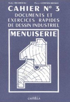 Livres Couvertures de Exercices rapides de dessin industriel 3 : menuiserie