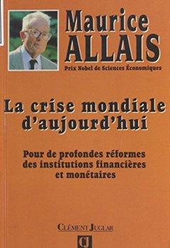 Livres Couvertures de La crise mondiale d'aujourd'hui : pour de profondes réformes des institutions financières et monétaires