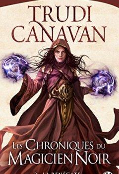 Trudi Canavan - Les Chroniques du magicien noir, T2 : La Renégate 2019
