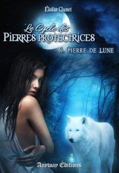 Livres Couvertures de Le Cycle des Pierres Protectrices T1: Pierre de Lune