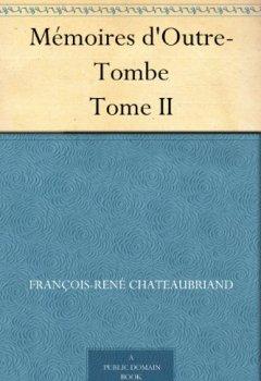 Livres Couvertures de Mémoires d'Outre-Tombe Tome II