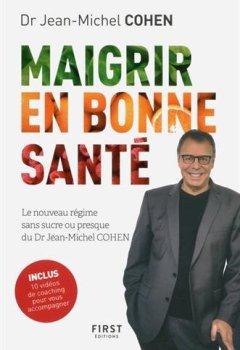 Livres Couvertures de Maigrir en bonne santé - le nouveau régime du Dr Jean-Michel Cohen