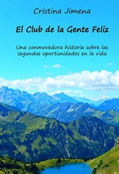 Portada del libro deEl Club de la Gente Feliz: Una conmovedora historia sobre las segundas oportunidades en la vida