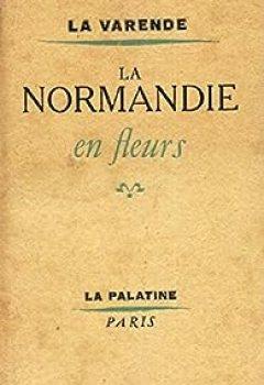 Livres Couvertures de La Normandie en fleurs
