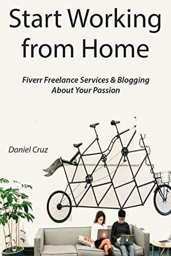 Start Working from Home: Fiverr Freelance Services & Blogging About Your Passion
