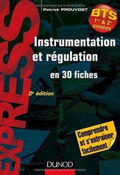 Livres Couvertures de Instrumentation et régulation- 2e éd. - En 30 fiches - Comprendre et s'entraîner facilement