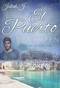 Buchdeckel von El Puerto 6: Die Wege der Liebe (El Puerto - Der Hafen)