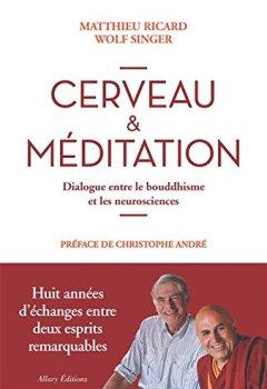 Livres Couvertures de Cerveau & méditation. Dialogue entre le bouddhisme et les neurosciences