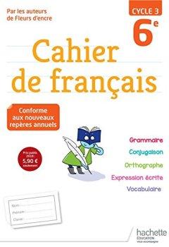 Livres Couvertures de Cahier de français cycle 3 / 6e - Ed. 2018