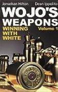 Wojo's Weapons: Winning With White