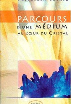 Livres Couvertures de Parcours d'une médium au coeur du cristal