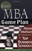 Your MBA Game Plan: Proven Strategies for Getting Into the Top Business Schools by Omari Bouknight (2003-08-01)