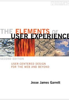 Livres Couvertures de The Elements of User Experience: User-Centered Design for the Web and Beyond