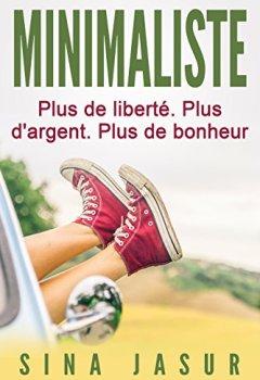 Livres Couvertures de Minimaliste: Plus de liberté. Plus d'argent. Plus de bonheur