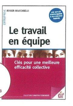 Livres Couvertures de Le travail en équipe : Clés pour une meilleure efficacité collective